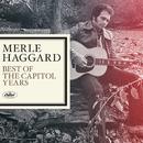 Merle Haggard - The Best Of The Capitol Years/Merle Haggard