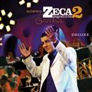 Acústico Zeca Pagodinho 2 - Gafieira (Ao Vivo / Deluxe)/Zeca Pagodinho