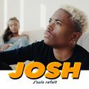 J'suis refait/Josh
