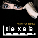 White On Blonde/Texas