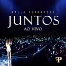 Juntos (Ao Vivo Em Sete Lagoas, Brazil / 2019)/Paula Fernandes
