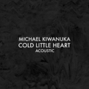 Cold Little Heart (Acoustic)/Michael Kiwanuka