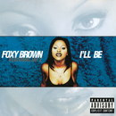 I'll Be (feat. JAY-Z)/Foxy Brown