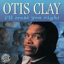 I'll Treat You Right/Otis Clay