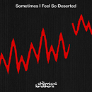Sometimes I Feel So Deserted/The Chemical Brothers