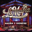 Ahora Y Siempre (En Vivo)/La Mafia
