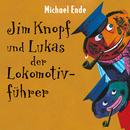 Jim Knopf und Lukas der Lokomotivführer/Michael Ende