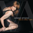 This Is Who I Am/Vanessa Amorosi