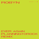 Ever Again (Planningtorock Remix)/Robyn