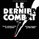 Le dernier combat (Original Motion Picture Soundtrack)/Eric Serra