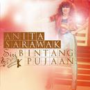 Siri Bintang Pujaan/Anita Sarawak