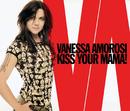 Kiss Your Mama!/Vanessa Amorosi