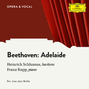 Beethoven: Adelaide, Op. 46/Heinrich Schlusnus, Franz Rupp