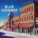 Somewhere Far Away: Silver Anniversary/Blue Highway