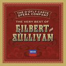 The Very Best Of Gilbert & Sullivan/The D'Oyly Carte Opera Company