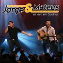 Jorge & Mateus Ao Vivo Em Goiânia (Ao Vivo Em Goiânia / 2007)/Jorge & Mateus