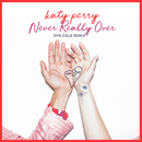 Never Really Over (Syn Cole Remix)/ケイティ・ペリー