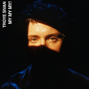 My My My! (Remixes)/Troye Sivan