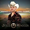 Homenaje A Tierra Caliente/Jesús Mendoza