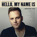 Hello, My Name Is: Greatest Hits/Matthew West