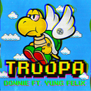 Troopa (feat. Yung Felix)/Donnie