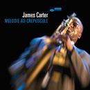 Melodie au Crepuscule (Live)/James Carter