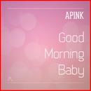 Good Morning Baby/Apink