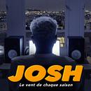 Le vent de chaque saison/Josh