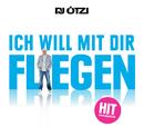 Ich will mit dir fliegen/DJ Ötzi