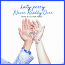 Never Really Over (Wow & Flutter Remix)/ケイティ・ペリー