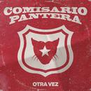 Otra Vez/Comisario Pantera