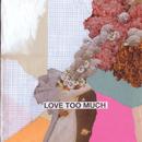 Love Too Much/Keane