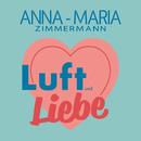 Luft und Liebe/Anna-Maria Zimmermann