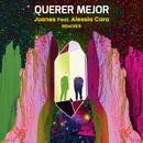 Querer Mejor (Remixes) (feat. Alessia Cara)/Juanes