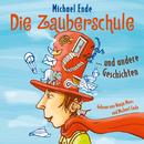 Die Zauberschule und andere Geschichten/Michael Ende, Wanja Mues