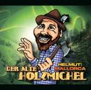 Der Alte Holzmichel/Helmut Aus Mallorca