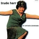 Ich Will Keine Schokolade/Trude Herr