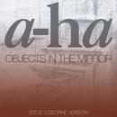 Objects In The Mirror (Steve Osborne Version)/A-Ha
