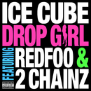 Drop Girl (feat. Redfoo, 2 Chainz)/Ice Cube