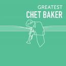 Greatest Chet Baker/チェット・ベイカー