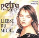Liebst Du mich.../Petra Frey
