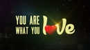 You Are What You Love (Lyric Video)/Kelleigh Bannen
