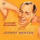 Accentuate The Positive!/Johnny Mercer