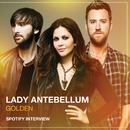 Golden: Commentary (Spotify Interview)/Lady Antebellum