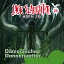 22: Dämonisches Donnerwetter/Jack Slaughter - Tochter des Lichts