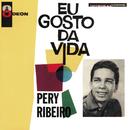 Eu Gosto Da Vida/Pery Ribeiro