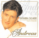 Ciao Bambina, Ciao Amore/Andreas
