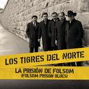 La Prisión De Folsom (Folsom Prison Blues) (Live At Folsom Prison)/Los Tigres Del Norte