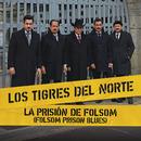 La Prisión De Folsom (Folsom Prison Blues)/Los Tigres Del Norte