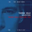 Seventeen (Thomas Gold Festival Mix) (feat. Bright Sparks)/Thomas Gold